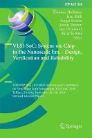 VLSI-SoC: System-on-Chip in the Nanoscale Era - Design, Verification and Reliability 24th IFIP WG 10.5/IEEE International Conference on Very Large Scale Integration, VLSI-SoC 2016, Tallinn, Estonia, S by Thomas Hollstein