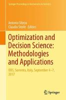 Optimization and Decision Science: Methodologies and Applications ODS, Sorrento, Italy, September 4-7, 2017 by Antonio Sforza