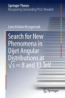 Search for New Phenomena in Dijet Angular Distributions at ? s = 8 and 13 TeV by Lene Kristian Bryngemark