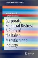 Corporate Financial Distress A Study of the Italian Manufacturing Industry by Matteo Pozzoli, Francesco Paolone