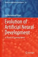 Evolution of Artificial Neural Development In search of learning genes by Gul Muhammad Khan