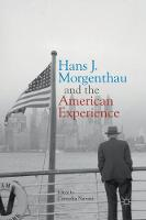 Hans J. Morgenthau and the American Experience by Cornelia Navari