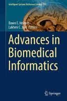 Advances in Biomedical Informatics by Dawn E. Holmes