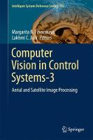 Computer Vision in Control Systems-3 Aerial and Satellite Image Processing by Margarita N. Favorskaya