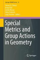 Special Metrics and Group Actions in Geometry by Simon G. Chiossi