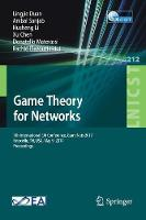 Game Theory for Networks 7th International EAI Conference, GameNets 2017 Knoxville, TN, USA, May 9, 2017, Proceedings by Lingjie Duan