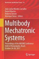 Multibody Mechatronic Systems Proceedings of the MUSME Conference held in Florianopolis, Brazil, October 24-28, 2017 by Joao Carlos Mendes Carvalho