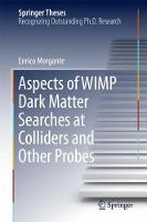 Aspects of WIMP Dark Matter Searches at Colliders and Other Probes by Enrico Morgante