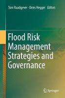 Flood Risk Management Strategies and Governance by Tom Raadgever