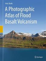 A Photographic Atlas of Flood Basalt Volcanism by Hetu Sheth
