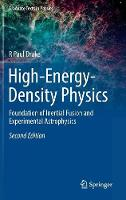 High-Energy-Density Physics Foundation of Inertial Fusion and Experimental Astrophysics by R. Paul Drake