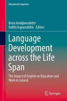 Language Development across the Life Span The Impact of English on Education and Work in Iceland by Birna Arnbjornsdottir