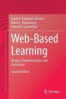 Web-Based Learning Design, Implementation and Evaluation by Gayle V. Davidson-Shivers, Karen L. Rasmussen, Patrick R. Lowenthal