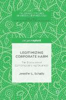 Legitimizing Corporate Harm The Discourse of Contemporary Agribusiness by Jennifer L. Schally