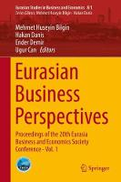 Eurasian Business Perspectives Proceedings of the 20th Eurasia Business and Economics Society Conference - Vol. 1 by Mehmet Huseyin Bilgin