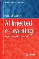 AI Injected e-Learning The Future of Online Education by Matthew Montebello