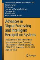 Advances in Signal Processing and Intelligent Recognition Systems Proceedings of Third International Symposium on Signal Processing and Intelligent Recognition Systems (SIRS-2017), September 13-16, 20 by Sabu M. Thampi