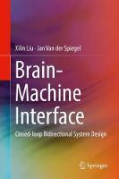 Brain-Machine Interface Closed-loop Bidirectional System Design by Xilin Liu, Jan Van der Spiegel