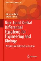 Non-Local Partial Differential Equations for Engineering and Biology Mathematical Modeling and Analysis by Nikos I. Kavallaris, Takashi Suzuki