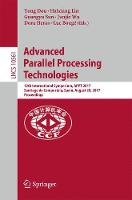 Advanced Parallel Processing Technologies 12th International Symposium, APPT 2017, Santiago de Compostela, Spain, August 29, 2017, Proceedings by Yong Dou