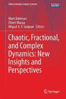 Chaotic, Fractional, and Complex Dynamics: New Insights and Perspectives by Mark Edelman