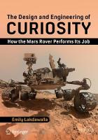 The Design and Engineering of Curiosity How the Mars Rover Performs Its Job by Emily Lakdawalla