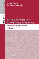 Automated Technology for Verification and Analysis 15th International Symposium, ATVA 2017, Pune, India, October 3-6, 2017, Proceedings by Deepak D'Souza