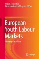 European Youth Labour Markets Problems and Policies by Miguel Angel Malo