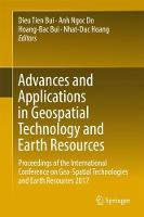 Advances and Applications in Geospatial Technology and Earth Resources Proceedings of the International Conference on Geo-Spatial Technologies and Earth Resources 2017 by Dieu Tien Bui