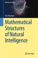 Mathematical Structures of Natural Intelligence by Yair Neuman