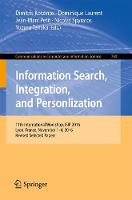 Information Search, Integration, and Personlization 11th International Workshop, ISIP 2016, Lyon, France, November 1-4, 2016, Revised Selected Papers by Dimitris Kotzinos