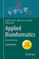 Applied Bioinformatics An Introduction by Paul Maria Selzer, Richard J. Marhofer, Oliver Koch