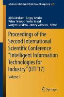 Proceedings of the Second International Scientific Conference Intelligent Information Technologies for Industry (IITI'17) Volume 1 by Ajith Abraham