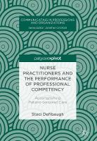 Nurse Practitioners and the Performance of Professional Competency Accomplishing Patient-centered Care by Staci Defibaugh