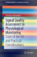 Signal Quality Assessment in Physiological Monitoring State of the Art and Practical Considerations by Christina Orphanidou