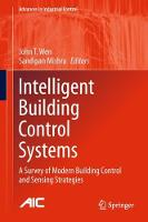 Intelligent Building Control Systems A Survey of Modern Building Control and Sensing Strategies by John T. Wen