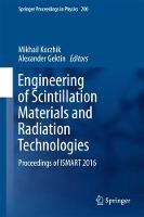Engineering of Scintillation Materials and Radiation Technologies Proceedings of ISMART 2016 by Mikhail Korzhik