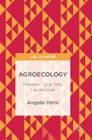 Agroecology Reweaving a New Landscape by Angela Hilmi
