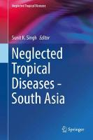Neglected Tropical Diseases - South Asia by Sunit K. Singh