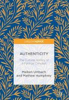 Authenticity: The Cultural History of a Political Concept by Maiken Umbach, Mathew Humphrey
