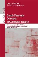 Graph-Theoretic Concepts in Computer Science 43rd International Workshop, WG 2017, Eindhoven, The Netherlands, June 21-23, 2017, Revised Selected Papers by Hans L. Bodlaender