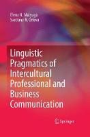 Linguistic Pragmatics of Intercultural Professional and Business Communication by Elena N. Malyuga, Svetlana N. Orlova