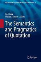 The Semantics and Pragmatics of Quotation by Paul Saka