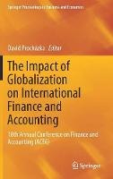 The Impact of Globalization on International Finance and Accounting 18th Annual Conference on Finance and Accounting (ACFA) by David Prochazka