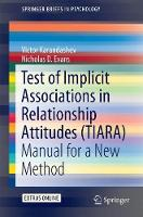 Test of Implicit Associations in Relationship Attitudes (TIARA) Manual for a New Method by Victor, PhD. Karandashev, Nicholas D. Evans