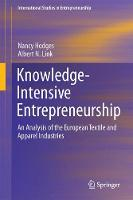 Knowledge-Intensive Entrepreneurship An Analysis of the European Textile and Apparel Industries by Nancy J. Hodges, Albert N. Link