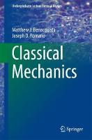 Classical Mechanics by Matthew J. Benacquista, Joseph D. Romano