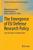 The Emergence of EU Defense Research Policy From Innovation to Militarization by Nikolaos Karampekios