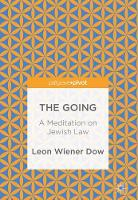 The Going A Meditation on Jewish Law by Leon Wiener Dow