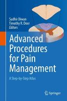 Advanced Procedures for Pain Management A Step-by-Step Atlas by Sudhir Diwan